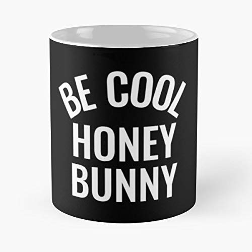 Movie Quotes Be Cool Honey Bunny Funny Cult - Funny Gifts For Men And Women Gift Coffee Mug Tea Cup White 11 Oz.the Best Holidays. ()
