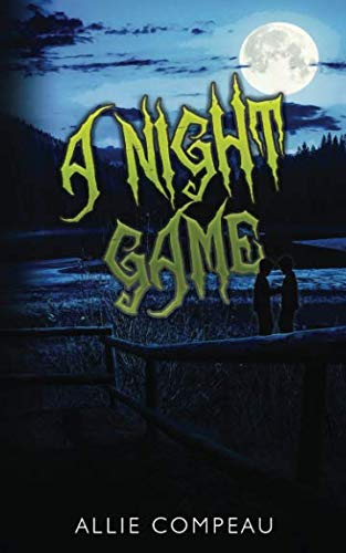 A Night Game: A creepy book for kids (The Game Books)