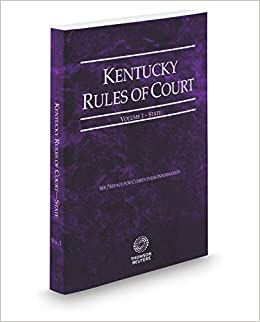 Kentucky Rules of Court Volume 1 - State 2016