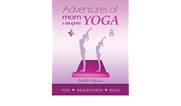 Adventures of Mom and Daughter Yoga (English Edition) eBook ...