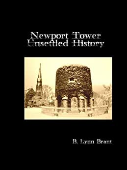Newport Tower: Unsettled History by [Brant, B. Lynn]