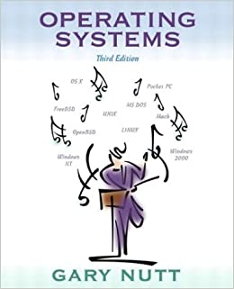 By Gary Nutt Operating Systems 3rd Edition Amazon Com Books