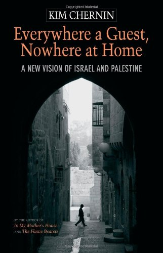 Download Everywhere a Guest, Nowhere at Home: A New Vision of Israel and Palestine ebook
