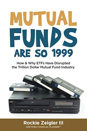 41kaWbDSVYL - Mutual Funds Are So 1999: How & Why ETFs Have Disrupted the Trillion Dollar Mutual Fund Industry.