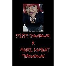 Selfie Showdown: A Model Kombat Throwdown (Selfless Selfie Cover Girl Series Collection Book 1)