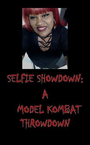 Search : Selfie Showdown: A Model Kombat Throwdown (Selfless Selfie Cover Girl Series Collection Book 1)