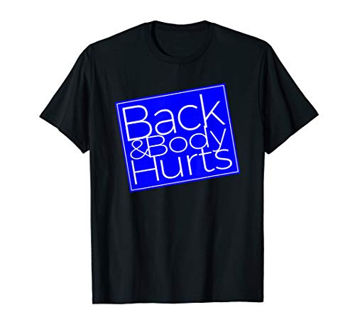 - Back & Body Hurts Silly T-Shirt