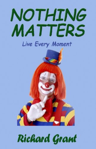 Nothing Matters: Live Every Moment