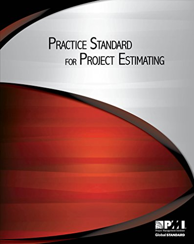 Practice Standard for Project Estimating (Estimating Project Cost)