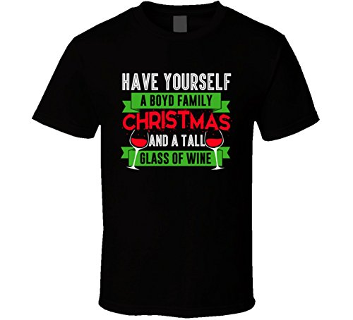(Have Yourself Boyd Family Christmas Wine Funny Holiday Drinking Party T Shirt XL Black)