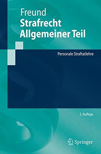Strafrecht Allgemeiner Teil: Personale Straftatlehre (Springer-Lehrbuch) (German Edition)