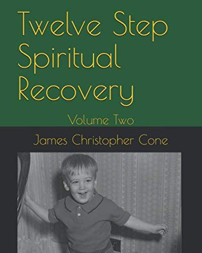 Twelve Step Spiritual Recovery: Volume Two