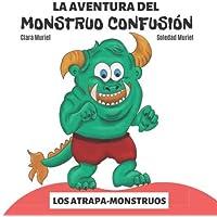 La Aventura del Monstruo Confusión (Los Atrapa-Monstruos)