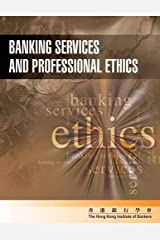 [(Banking Service and Professional Ethics * * )] [Author: Hong Kong Institute of Bankers HKIB] [Aug-2012] Paperback