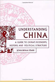 Understanding China: A Guide to China's Culture, Economy, and Political Structure