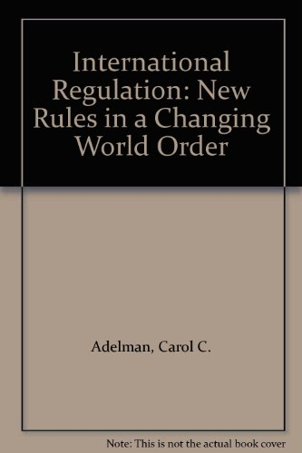 International Regulation: New Rules in a Changing World Order