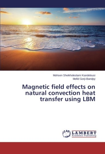 Magnetic Field Effects On Natural Convection Heat Transfer Using Lbm