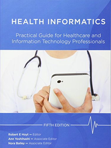Health Informatics: Practical Guide for Healthcare and Information Technology Professionals (Fifth Edition)