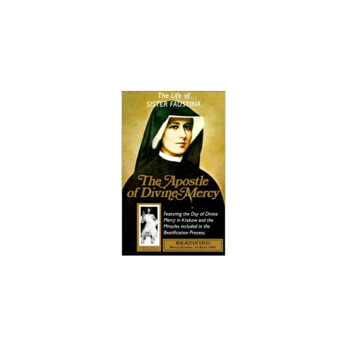 The Life of Sister Faustina: The Apostle of Divine Mercy - Mercy Apostles Divine