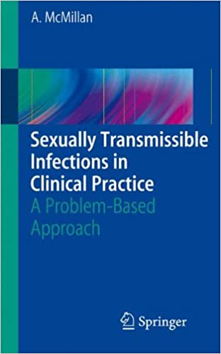 Sexually transmissible infections in clinical practice a problem-based approach