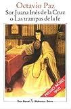 Sor Juana Ines De LA Cruz O Las Trampas De LA Fe (Biblioteca breve) (Spanish Edition)