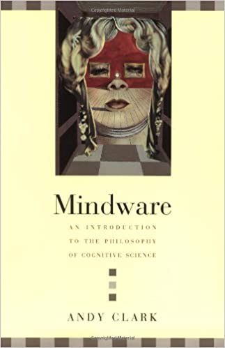 Mindware: An Introduction To The Philosophy Of Cognitive Science por Andy Clark epub