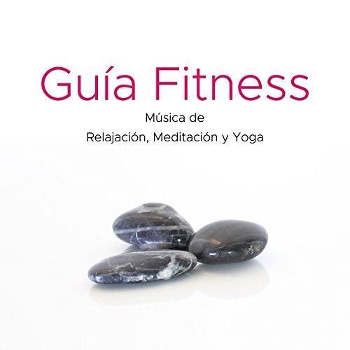 Guía Fitness: Música de Relajación, Meditación y Yoga ...