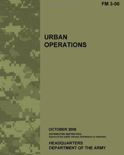 Urban Operations, FM 3-06: US Army Field Manual 3-06 [Paperback] [2006] (Author) US Army by Headquarters Department of the Army