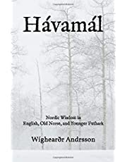 Hávamál: Nordic Wisdom in English, Old Norse, and Younger Futhark
