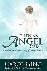 Then an Angel Came: A Family's True Story of Loss and Renewal