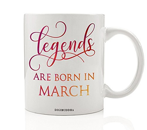 Legends Are Born In March Mug, Birth Month Quote Diva Star Winner The Best Winter Christmas Gift Idea Funny Birthday Present, Women Men Husband Wife Coworker 11oz Ceramic Tea Cup (Winter Birthday Ideas For Adults)