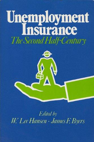 Unemployment Insurance: The Second Half-Century (La Follette Public Policy Series)