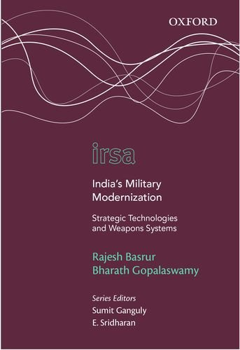 India's Military Modernization: Strategic Technologies And Weapons Systems (Oxford International Relations In South Asia)