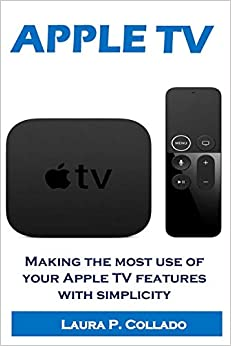 APPLE TV: Making the most use of your Apple TV features with simplicity
