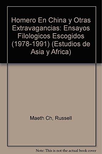 Homero en China y otras extravagancias (Estudios de Asia y Africa) (Spanish Edition) (El Estudio De China)