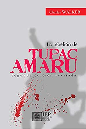 La rebelión de Tupac Amaru eBook: Walker, Charles: Amazon