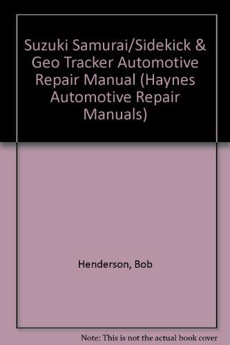 Suzuki Samurai and Sidekick and Geo Tracker Automotive Repair Manual: All Suzuki Samurai/Sidekick and Geo Tracker Models 1986 Through 1993/1626 (Hay) - Suzuki Sidekick Repair Manual