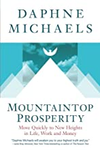 Mountaintop Prosperity: Move Quickly to New Heights in Life, Work and Money
