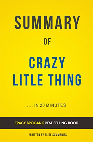 Summary of Crazy Little Thing: by Tracy Brogan | Includes Analysis