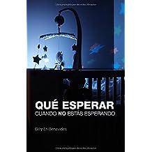 Qué Esperar Cuando NO Estás Esperando (Spanish Edition)