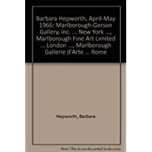 Barbara Hepworth, April-May 1966: Marlborough-Gerson Gallery, Inc. ... New York ..., Marlborough Fine Art Limited ... London ..., Marlborough Gallerie d'Arte ... Rome