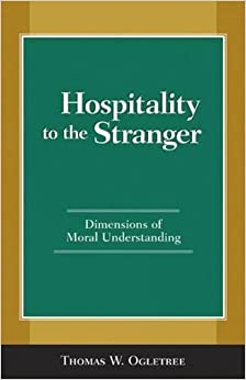 Hospitality to the Stranger: Dimensions of Moral Understanding