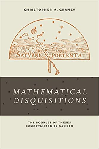 Mathematical disquisitions: the booklet of theses immortalized by.