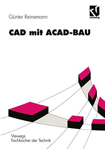 C.A.D. mit A.C.A.D.- Bau. Rechnergestützte Bauprojektierung unter AutoCad.