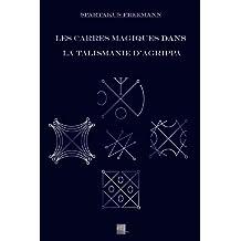 Les carrés magiques dans la talismanie d'Agrippa (French Edition)