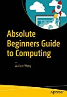 Absolute Beginners Guide to Computing Front Cover