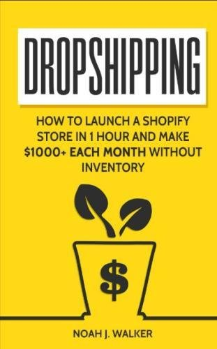 Dropshipping: How to Launch a Shopify Store in 1 Hour and Make $1000+ Each Month Without Inventory (Passive Income for Beginners)