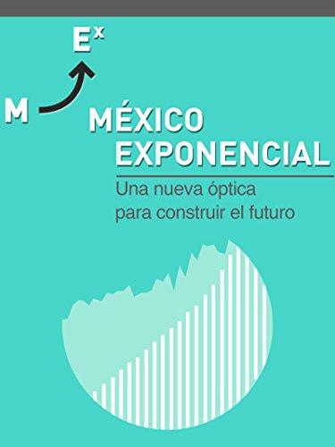 México Exponencial (Spanish Edition)