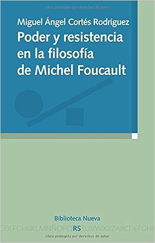 Poder y resistencia en la filosofía de Michel Foucault Razón y sociedad: Amazon.es: Miguel Ángel Cortés Rodríguez: Libros