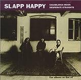 Casablanca Moon/ Desperate Straights by SLAPP HAPPY (1999-12-28)